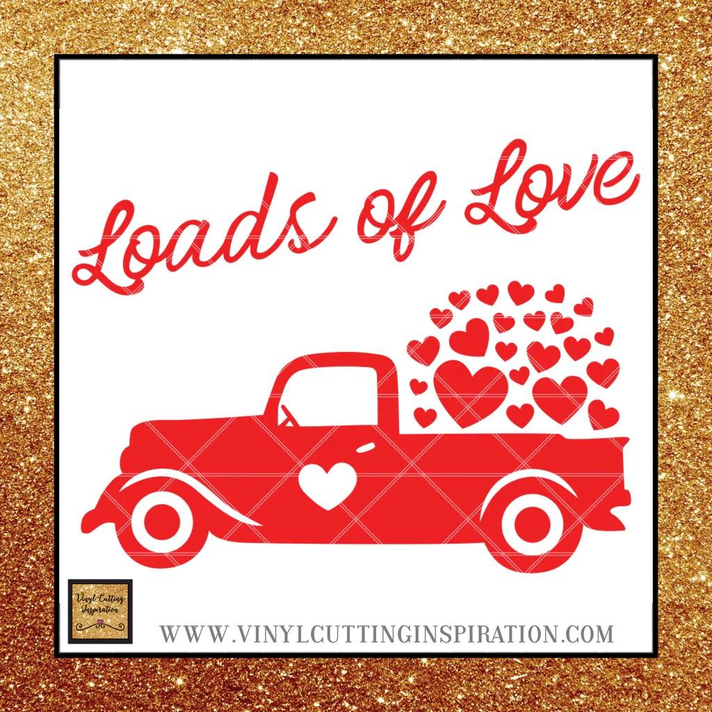 Download Red Truck, Valentine Svg, Loads of Love, Vintage Red Truck ...