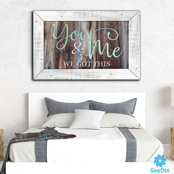 Canvas Wall Art Quote For Couples You And Me We Got This
