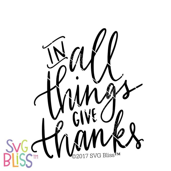 Download In All Things Give Thanks   SVG EPS DXF PNG