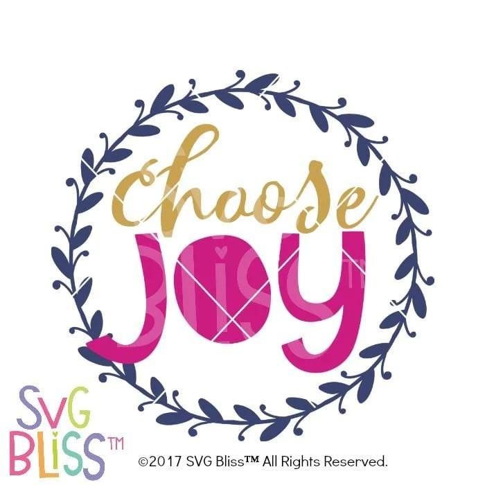 Download SVG Bliss™   Choose Joy- SVG EPS DXF