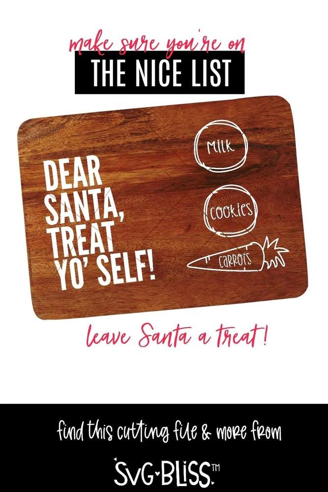Download Dear Santa Treat Yo' Self- Cookies For Santa Board SVG ...