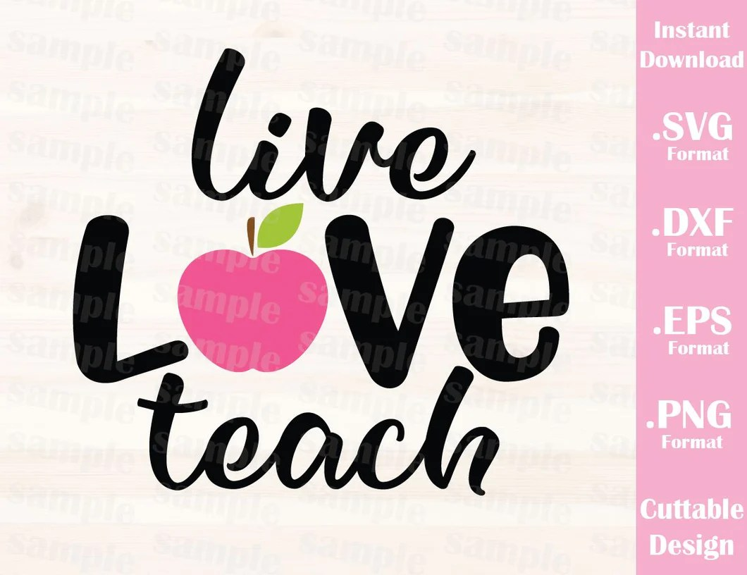 Download Teacher Quote, Live Love Teach, Cutting File in SVG, ESP ...