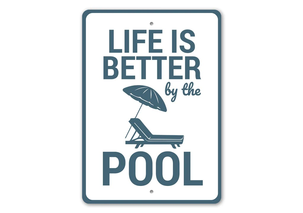 Personalized swimming pool party wall sign tells everyone that life is better at the pool. Life Is Better By The Pool Sign Lizton Sign Shop