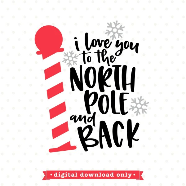 Download I love you to the North Pole and Back SVG file ...
