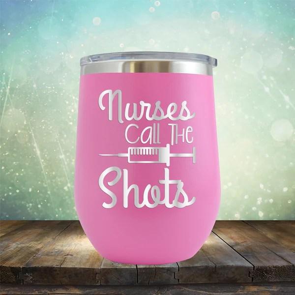Nurses Call The Shots Stemless Wine Cup Berkley Rose