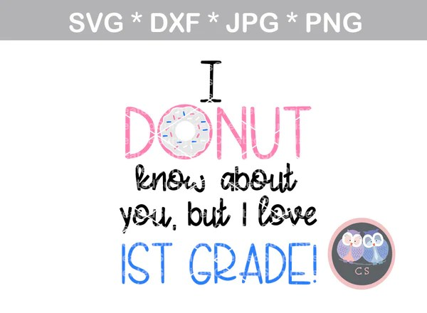 Download Donut know about you, but I love 1st grade, school ...