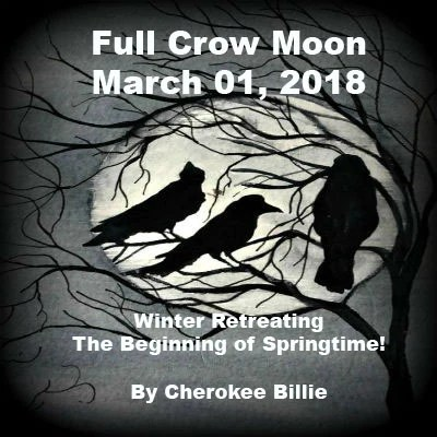 Full Crow Moon March 01 2018 Cherokee Billie Spiritual Advisor