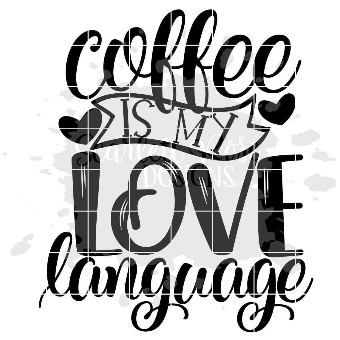 Download Coffee is my Love Language SVG cut file - Scarlett Rose ...