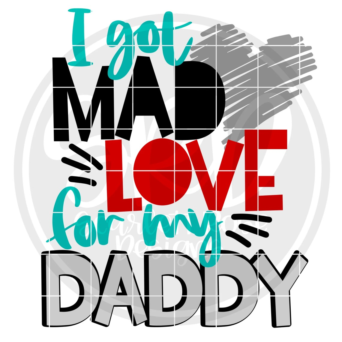 Download I Got Mad Love for my Daddy SVG cut file - Scarlett Rose ...