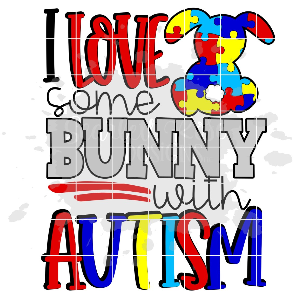 Download Autism Awareness, I Love some Bunny with Autism SVG ...