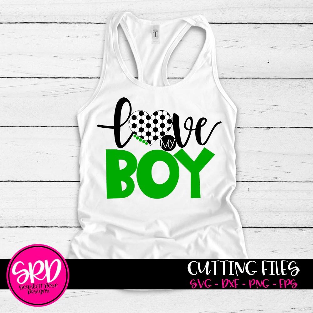 Download Love My Boy - Soccer SVG cut file - Scarlett Rose Designs
