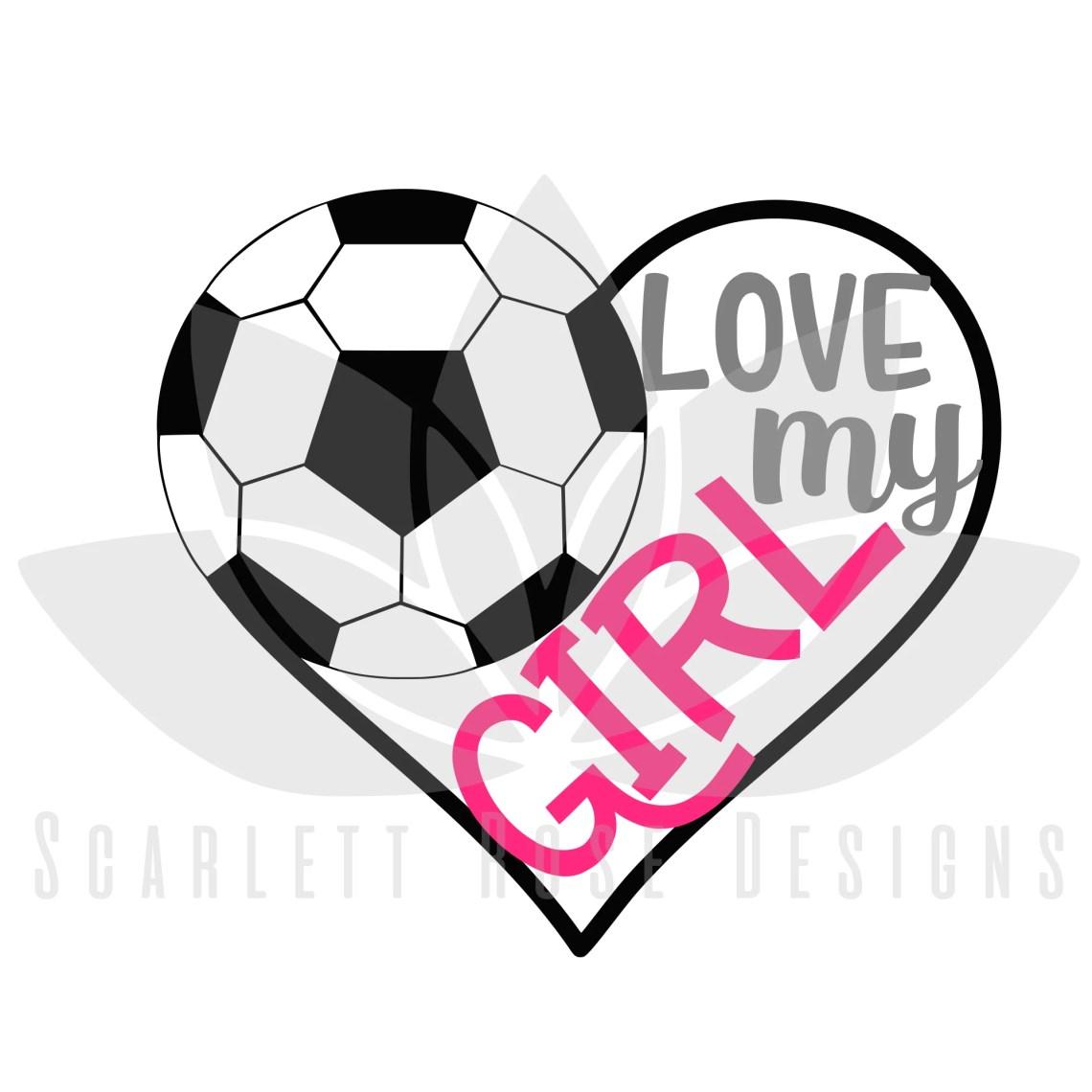 Download Soccer Sports SVG cut file, Love my Girl Soccer Heart ...