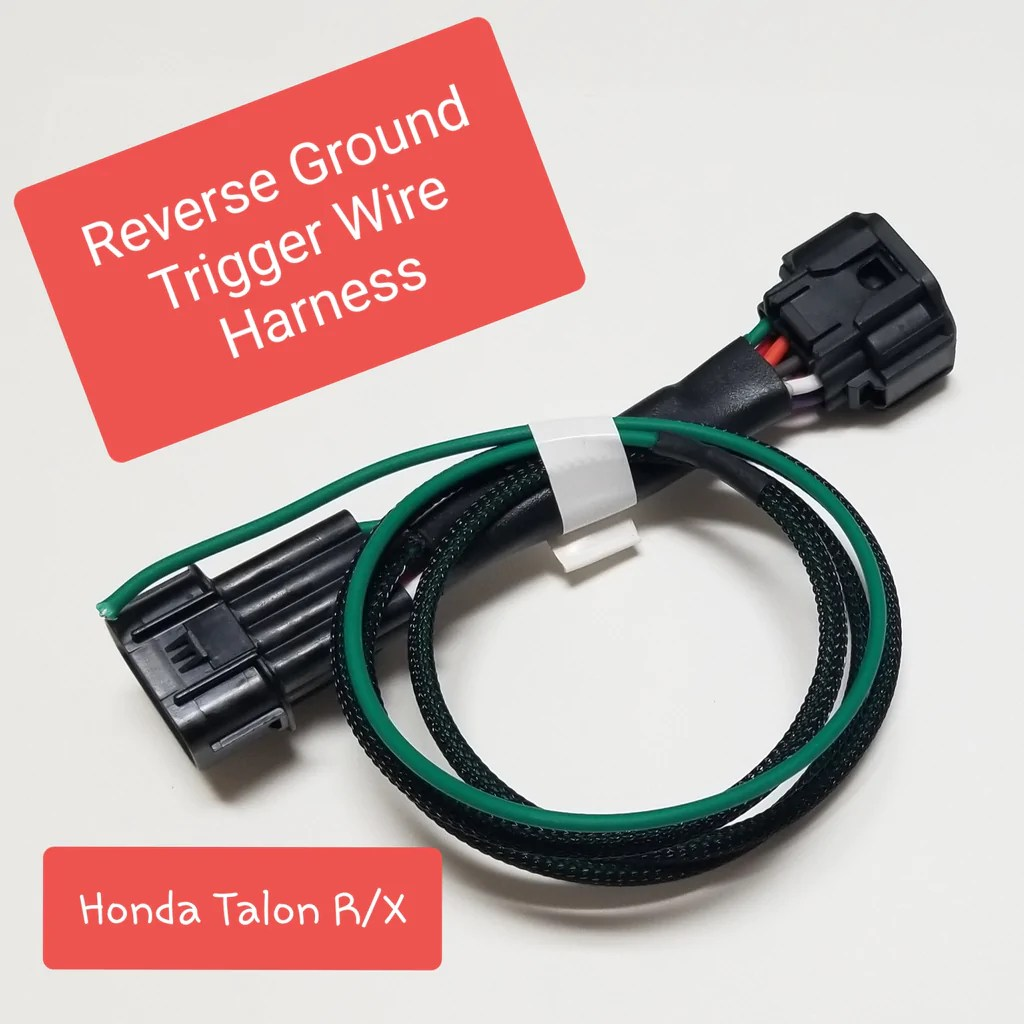 hight resolution of honda talon 1000 reverse ground trigger wire harness