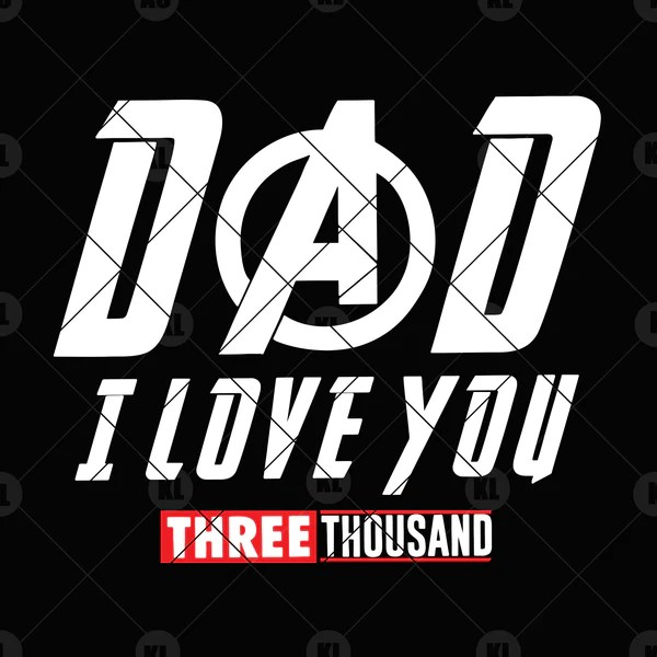 Download Dad -I Love You Three Thousand Digital Cut Files Svg, Dxf ...