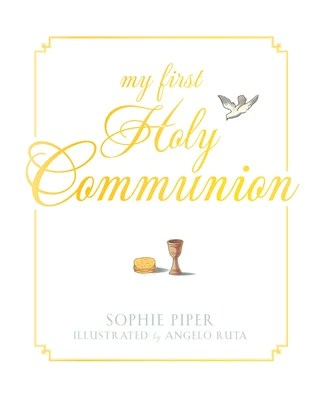 My First Holy Communion: Prayers for a Lifetime by Piper, Sophie