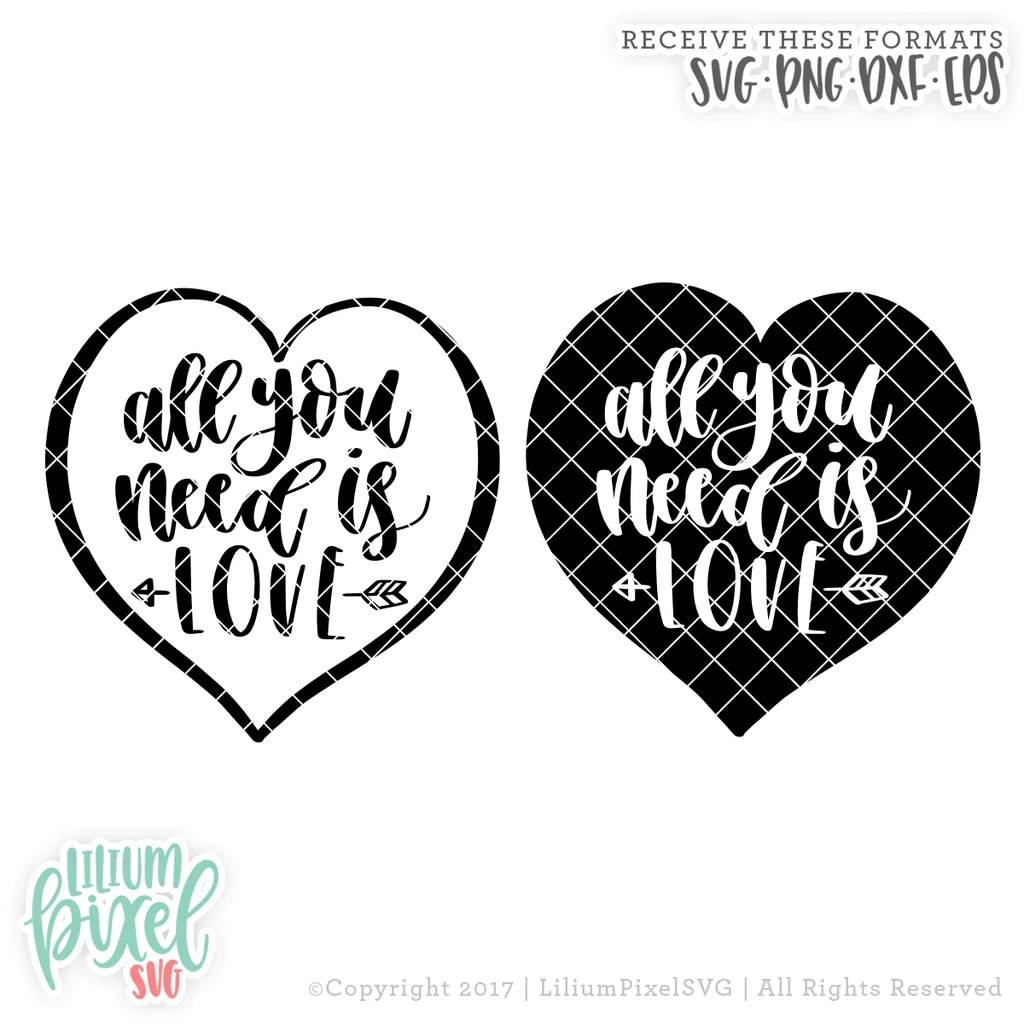 Download Love is All You Need - Heart - SVG PNG DXF EPS Cut File ...