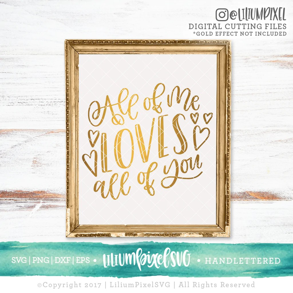 Download All of Me Loves All of You - SVG PNG DXF EPS Cut File ...