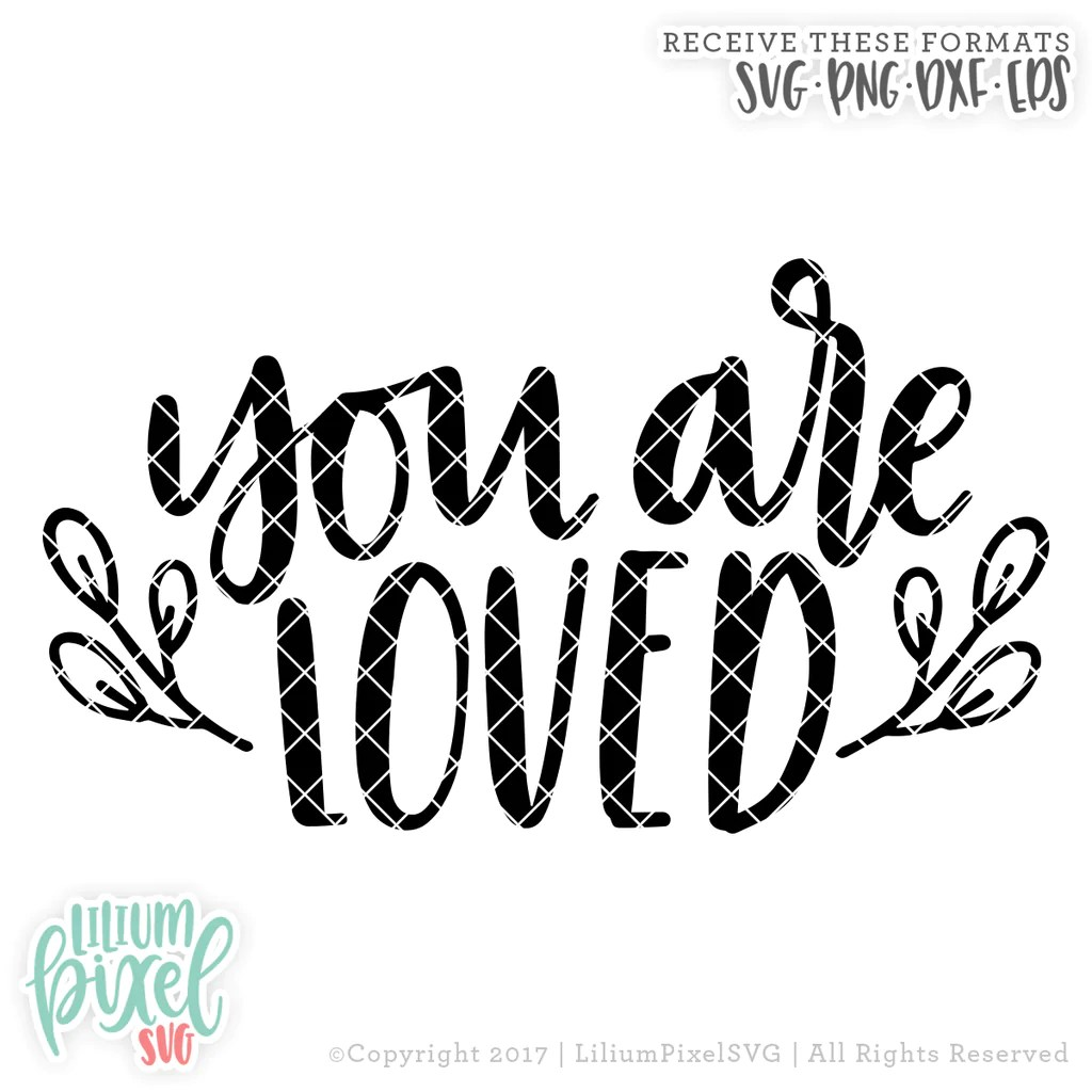 Download You are Loved - SVG PNG DXF EPS Cut File - Lilium Pixel SVG