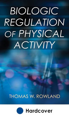 Biologic Regulation of Physical Activity