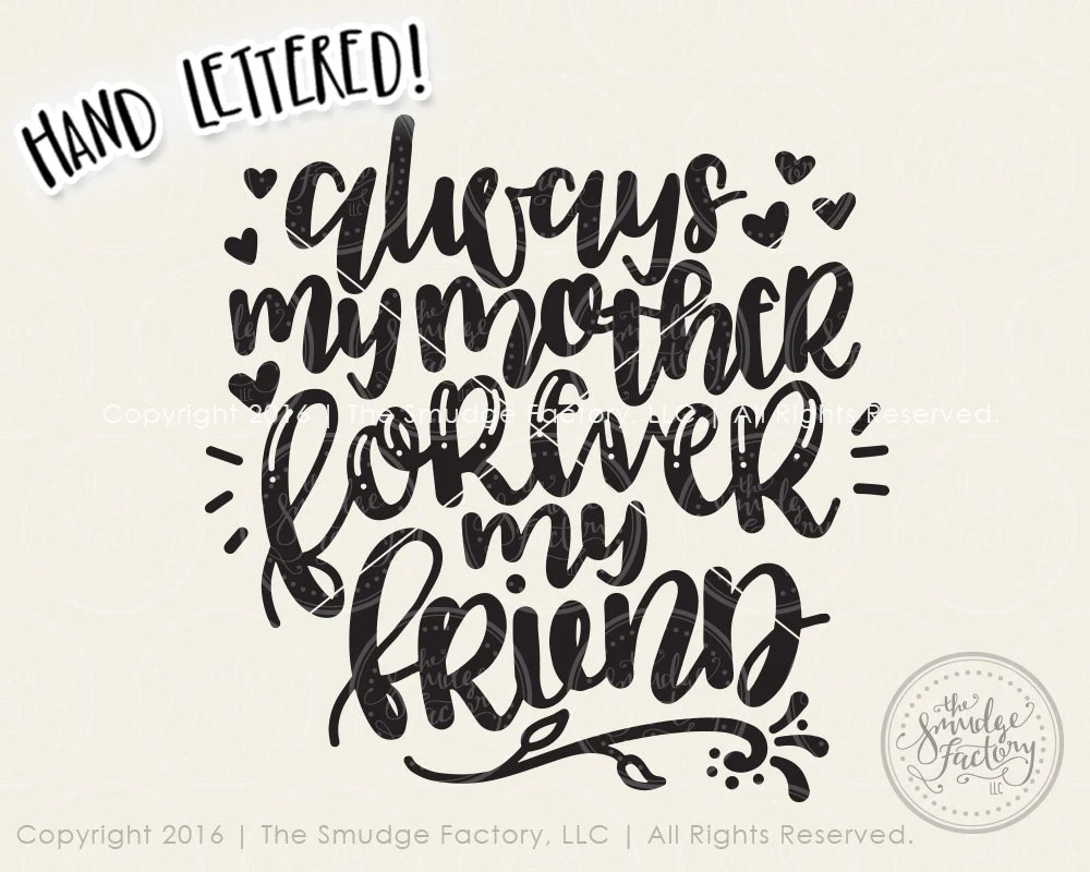 Download Always My Mother, Forever My Friend SVG & Printable - The ...