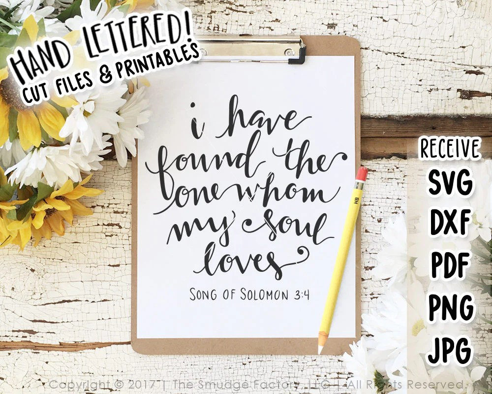 Download I Have Found The One Whom My Soul Loves SVG & Printable ...