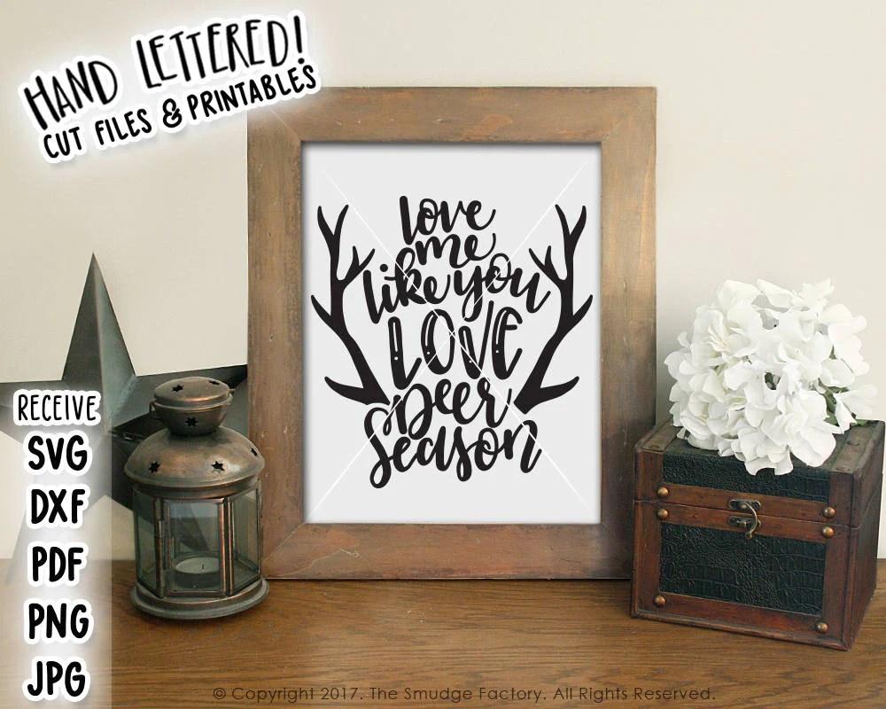 Download Love Me Like You Love Deer Season SVG & Printable - The ...