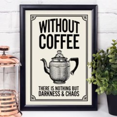 Kitchen Prints Electrics Coffee Lover Tea One Sugar Without There Is Nothing But Darkness And Chaos British Vintage Style Retro Print