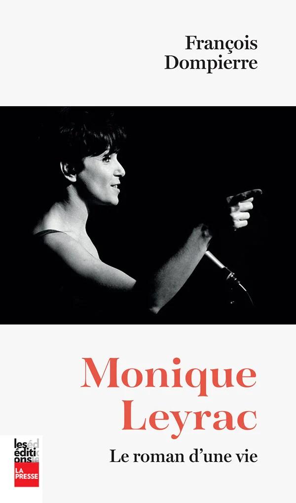 Le Roman D Une Vie : roman, Monique, Leyrac, Roman, D'une, Editionslapresse