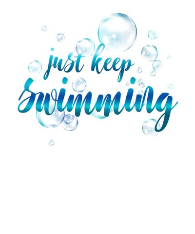 just keep swimming graphic