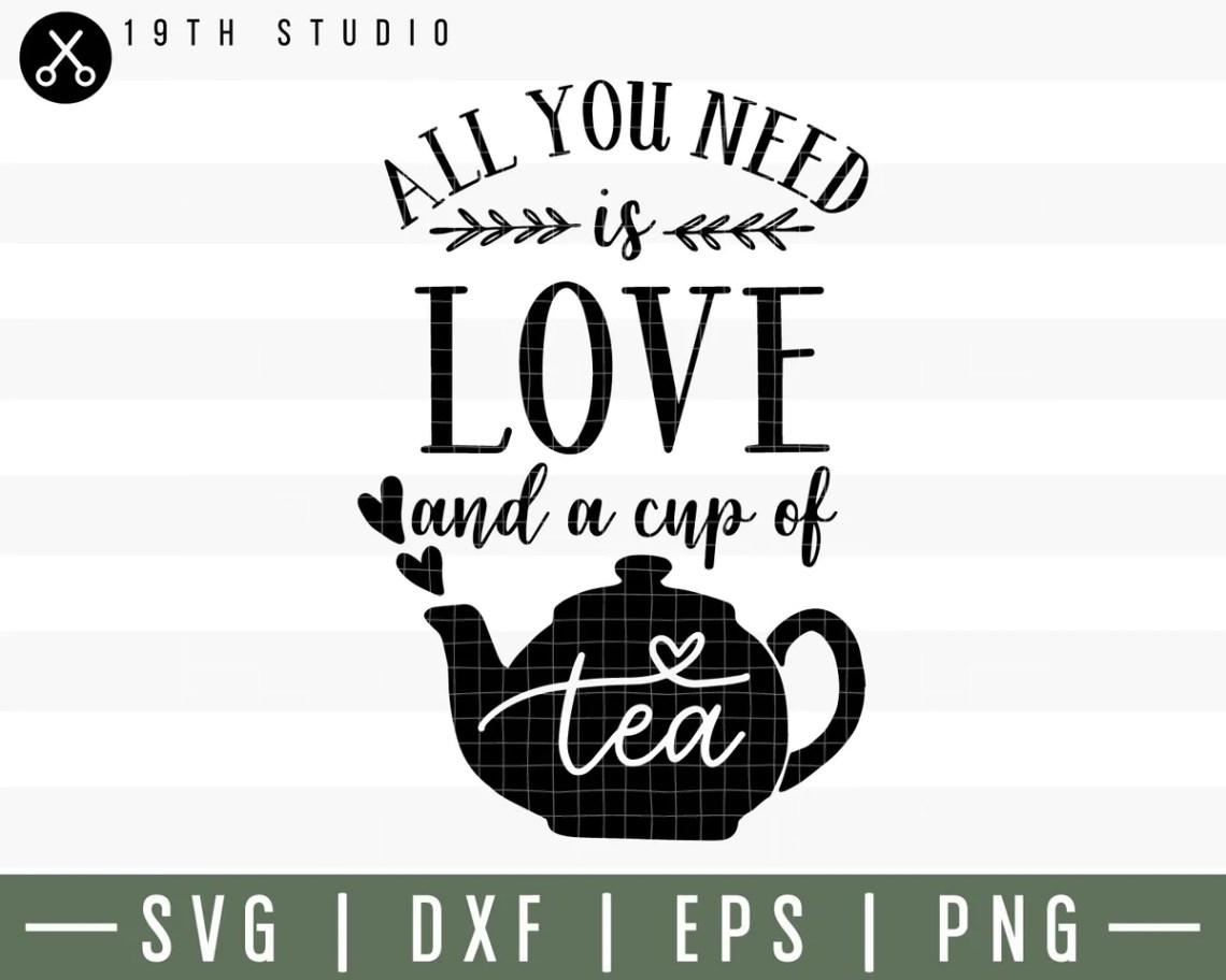 Download All you need is love and a cup of tea SVG | M30F1 - Craft ...