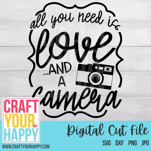 Download Camera SVG Cut File - All You Need Is Love And A Camera ...