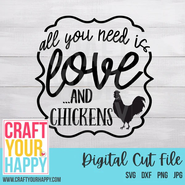 Download All You Need Is Love And Chickens- A Farm/Animal SVG Cut ...