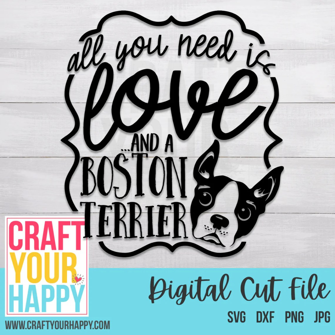Download SVG Cutting File - All You Need Is Love And A Boston ...