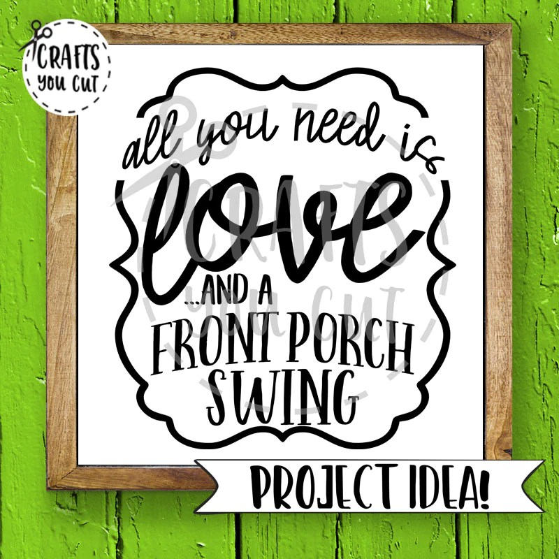 Download Home SVG - All You Need Is Love And A Front Porch Swing ...