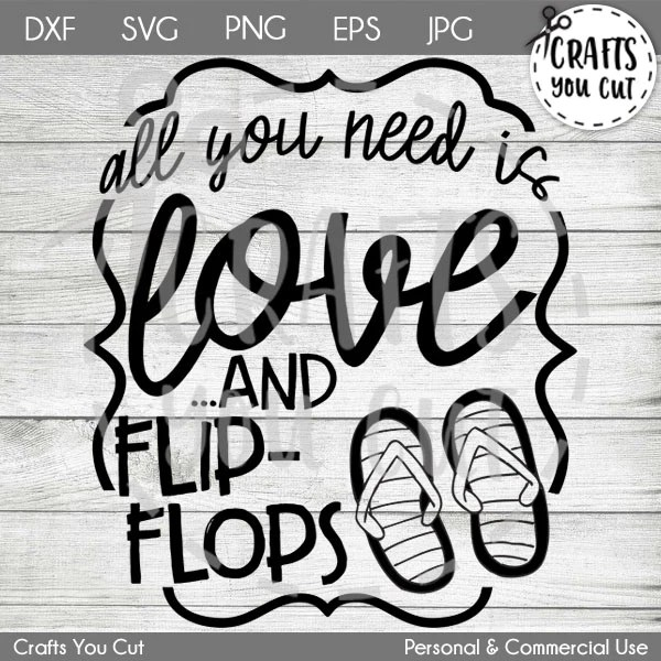 Download Summer SVG Cut File - All You Need Is Love And Flip-Flops ...