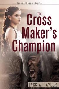 The Cross Maker's Champion