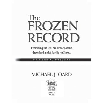 The Frozen Record, by Institute for Creation Research