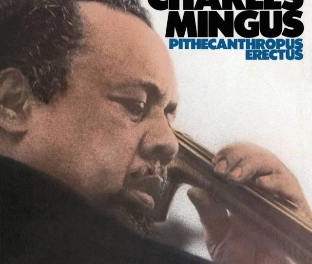 Charles Mingus Pithecanthropus Erectus Mindbomb Records
