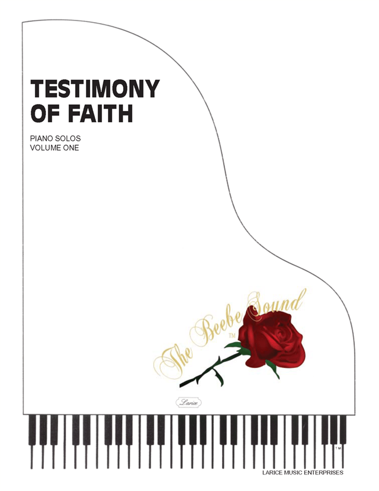 A Testimony of Faith Volume 1 for Piano arr. Larry Beebe