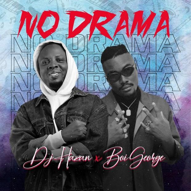 DJ Hazan No Drama - DJ Hazan – No Drama ft. Boi George