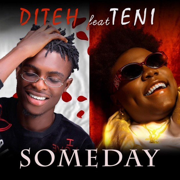 Diteh Someday - Diteh – Someday ft. Teni