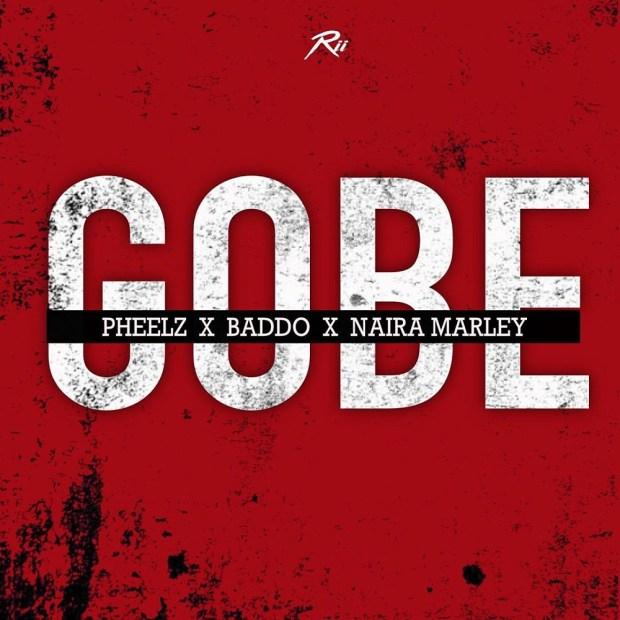 Pheelz Gobe Artwork - Pheelz, Olamide & Naira Marley – Gobe