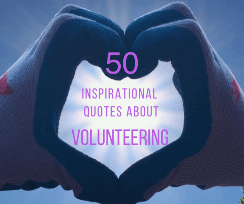 50 Inspirational Quotes About Volunteering