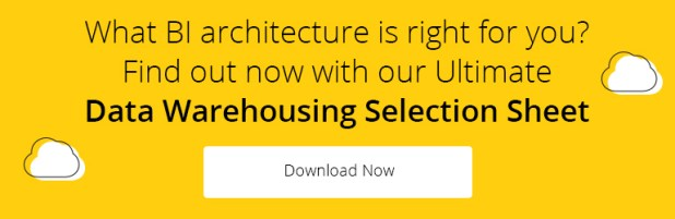 What BI architecture is right for you? Find out now with our Ultimate Data Warehousing Selection Sheet