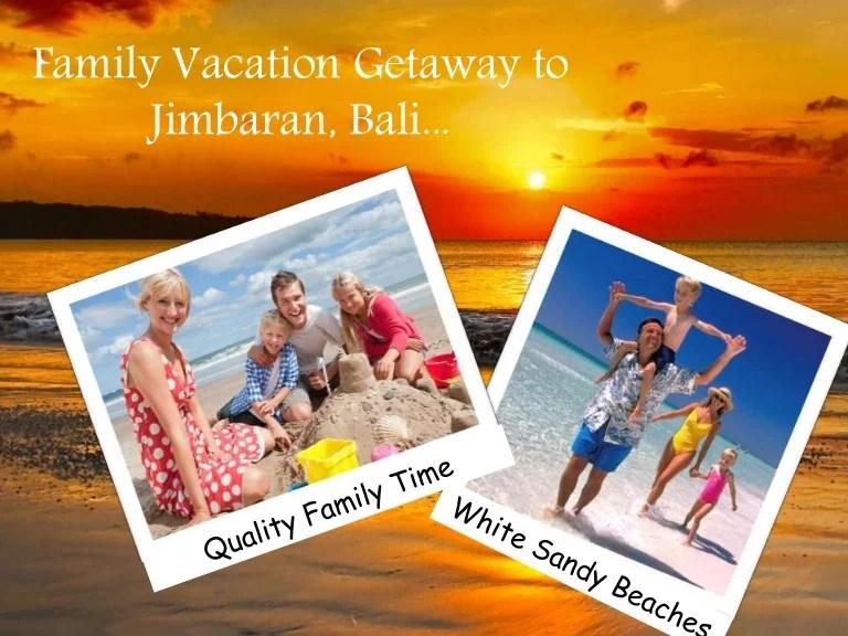 Family Vacation Getaway To Jimbaran Bali