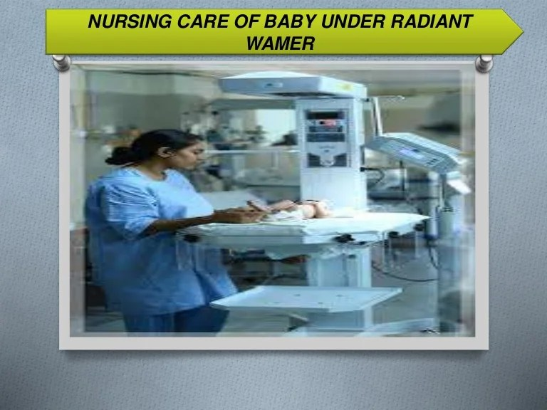Care of baby under radiant warmer