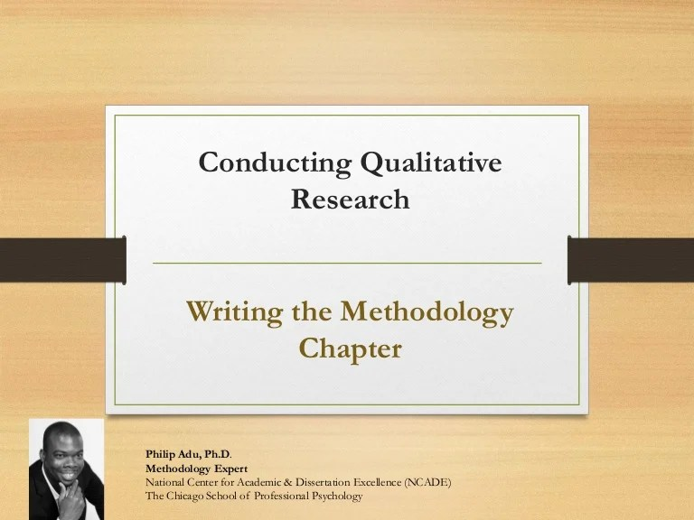 Writing The Methodology Chapter Of A Qualitative Study