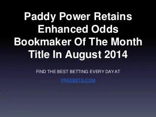 Bookmaker Enhanced Odds Report for August 2014