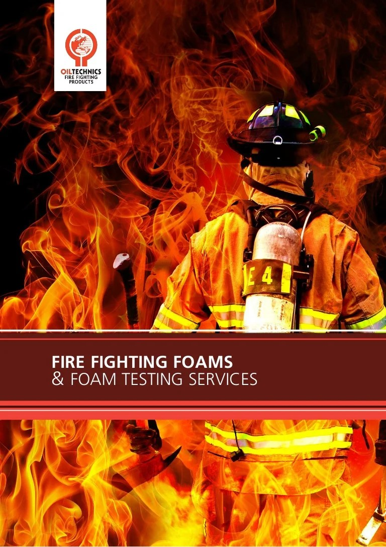 Fire Fighting Foams And Foam Sample Testing Services 2017