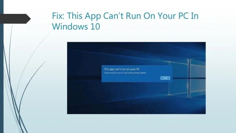 How To Fix This App Can T Run On Your Pc In Windows 10